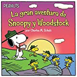 La gran aventura de Snoopy y Woodstock (Snoopy and Woodstock's Great Adventure) (Peanuts) (Spanish Edition)