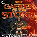 The Garden of the Stone Audiobook by Victoria Strauss Narrated by Michael McConnohie
