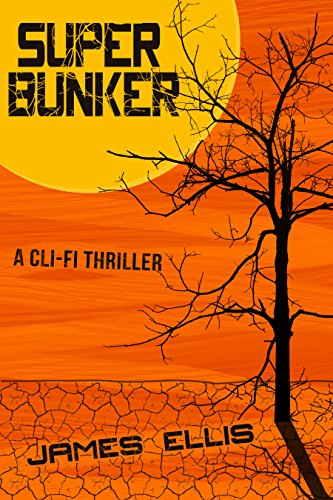 Book: Super Bunker - A Tale of Survival by James Ellis
