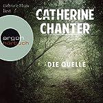 Die Quelle | Catherine Chanter