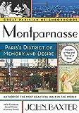 Montparnasse: Paris's District of Memory and Desire (Great Parisian Neighborhoods)