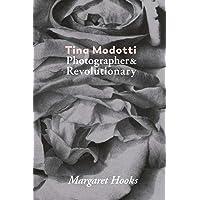 Tina Modotti: Photographer & Revolutionary