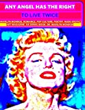 Any angel has the right to live twice: Marilyn Monroe. Romance. Pop culture. Poetry. Art magazine. Six serial book. Dr, Marilyn Monroe (Volume 6)
