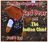 Red Bear and the Indian Chief (The Misadventures of Red Bear Book 1)