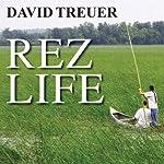 Rez Life: An Indian's Journey Through Reservation Life | David Treuer