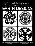 EARTH DESIGNS: Black and White Book for a Newborn Baby and the Whole Family: Black and White Book for a Newborn Baby and the Whole Family: Volume 1
