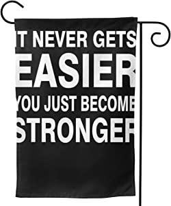 "2 Pcs Garden Flag It Never Gets Easier You Just Become Stronger Horizontal Poster 12.5"""" X18-Mothers Day, Birthday Gifts for Mom, Dad, Wife, Husband, Daughters, Grandma, Friends"