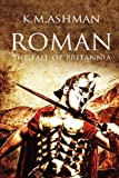 Roman - the Fall of Britanni, K. M. Ashman, 1908603240