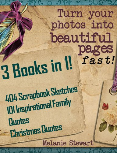 3 Books in 1! 404 Scrapbooking Sketches & 101 Inspirational Family Quotes & Christmas Quotes Combo (Beautiful Scrapbook Pages Fast 4) -