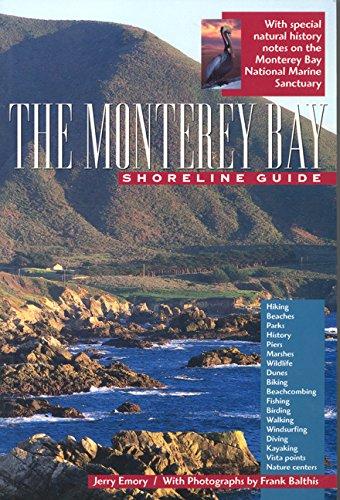 The Monterey Bay Shoreline Guide (UC Press/Monterey Bay Aquarium Series in Marine Conservation) by University of California Press