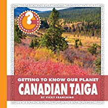 Canadian Taiga (Community Connections: Getting to Know Our Planet)