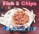 All About Eve By Fish and Chips (1996-01-20)