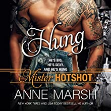Hung: Mister Hotshot Audiobook by Anne Marsh Narrated by Rose Dioro, Alexander Cendese