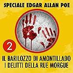 Il barilozzo di Amontillado / I delitti della Rue Morgue (Speciale Edgar Allan Poe 2) | Edgar Allan Poe