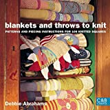 img - for Blankets and Throws to Knit: Patterns and Piecing Instructions for 100 Knitted Squares (C&B Crafts (Paperback)) book / textbook / text book