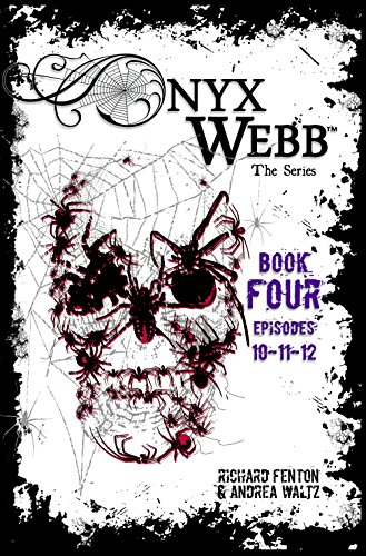 Onyx Webb: Book Four: Episodes 10, 11 & 12 by [Waltz, Andrea, Fenton, Richard]