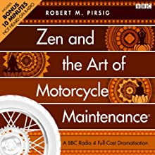 Zen and the Art of Motorcycle Maintenance (Dramatised) Radio/TV Program Auteur(s) : Robert M. Pirsig Narrateur(s) : James Purefoy