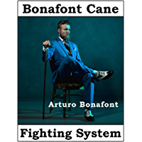 Bonafont Cane Fighting: Nuevos Modos de Defenderse en la Calle con un Baston (Translated)