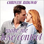 Make Me Lose Control: Cabin Fever Series #2 | Christie Ridgway