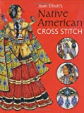Joan Elliott's Native American Cross Stitch, Joan Elliott, 0715320718