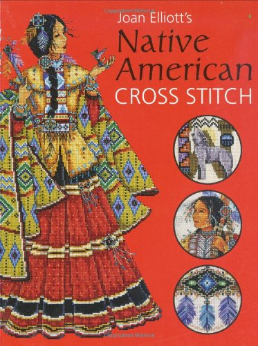 - Joan Elliott's Native American Cross Stitch
