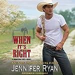When It's Right: Montana Men, Book 2   Jennifer Ryan