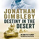 Destiny in the Desert Audiobook by Jonathan Dimbleby Narrated by Jonathan Dimbleby