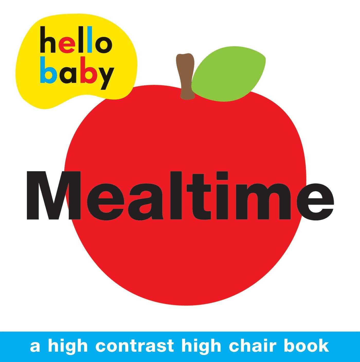 Hello Baby: Mealtime High Chair Book: A High-Contrast Board Book PDF ePub fb2 book