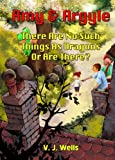 Amy and Argyle: There Are No Such Things As Dragons ~ Or Are There? (Bedtime Books Book 1)
