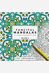 Fanciful Mandalas (Lori's Mandala Coloring Book for Adults) (Volume 4) Paperback