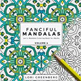 Fanciful Mandalas (Lori's Mandala Coloring Book for Adults) (Volume 4)