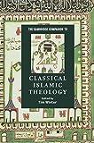 The Cambridge Companion to Classical Islamic Theology (Cambridge Companions to Religion)