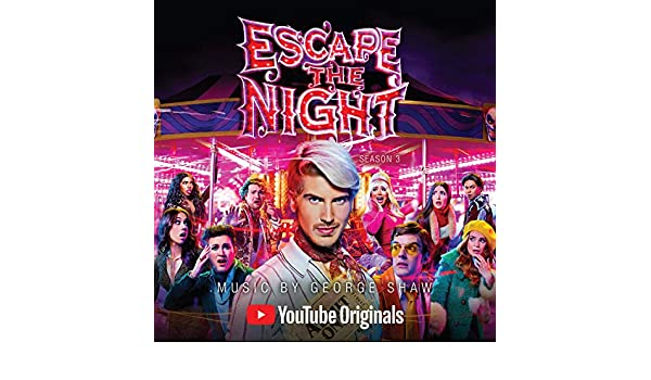 Escape the Night: Season 3 (Music from the YouTube Red