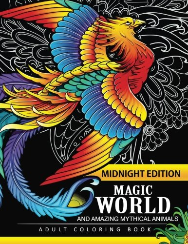 Magical World and Amazing Mythical Animals Midnight Edition: Adult Coloring Book Centaur, Phoenix, Mermaids, Pegasus, Unicorn, Dragon, Hydra and other on Black pages