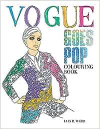Vogue Goes Pop Colouring Book: Amazon.es: Webb, Iain R: Libros en idiomas extranjeros