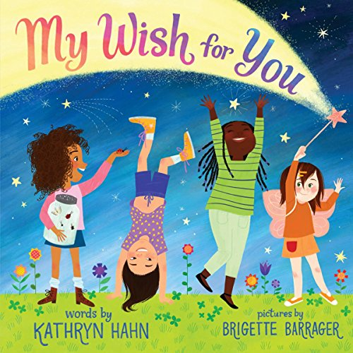 My Wish for You: Lessons from My Six-Year-Old Daughter