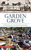 Garden Grove: A History of the Big Strawberry