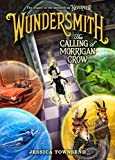 #10: Wundersmith: The Calling of Morrigan Crow (Nevermoor)