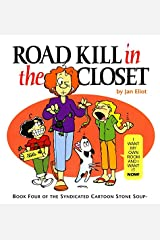 Road Kill in the Closet: Book Four of the Syndicated Cartoon Stone Soup (Stone Soup (Four Panel Press)) Paperback