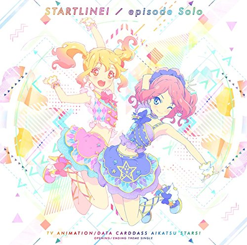 Aikatsu Stars! - Aikatsu Stars! (Anime) Intro/Outro Theme Songs: Start Line!/Episode Solo [Japan CD] LACM-14490