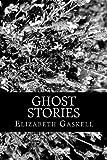 Ghost Stories, Elizabeth Gaskell, 1470196867