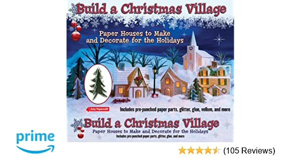 Build a christmas village paper houses to make and decorate for the build a christmas village paper houses to make and decorate for the holidays easy papercraft leonard hospidor 9781435129313 amazon books fandeluxe Images