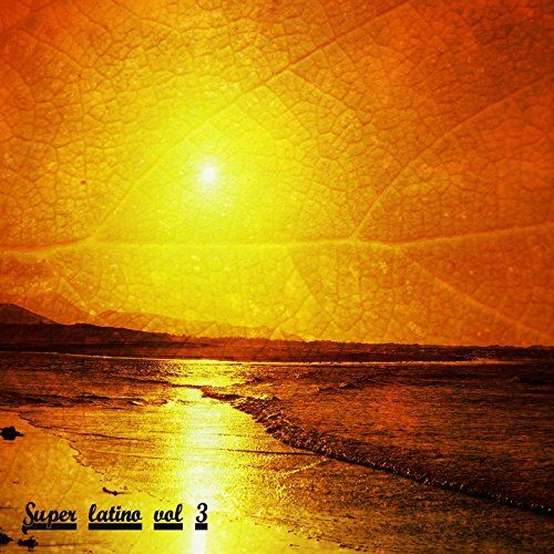 Various artists Stream or buy for $5.99 · Super Latino Vol. 3