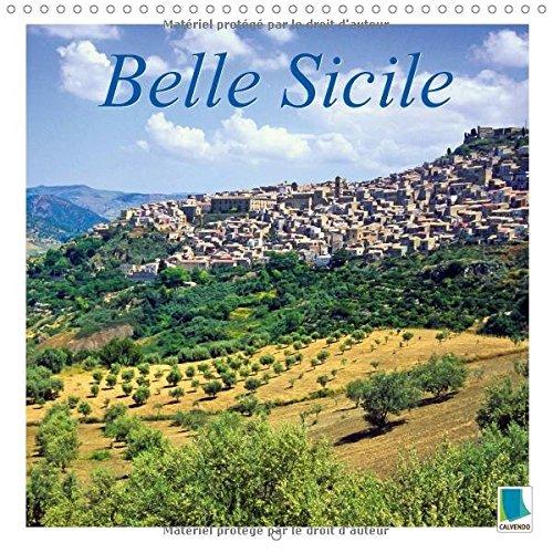 Belle Sicile : Sicile : L'île du soleil en Italie. Calendrier mural 2017
