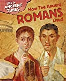 How the Ancient Romans Lived, Anita Ganeri, 1433940949