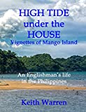 High Tide under the House: - an Englishman's Life in the Philippines (Threads Book 7)