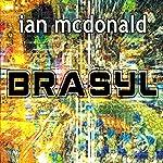 Brasyl | Ian McDonald