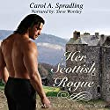 Her Scottish Rogue: The Rebels, Rakes, and Rogues Series Audiobook by Carol A. Spradling Narrated by Steve Worsley