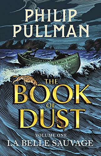 La Belle Sauvage: The Book of Dust Volume One (Book of Dust Series)