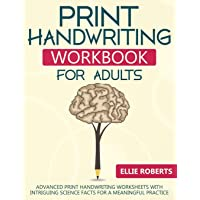 Print Handwriting Workbook for Adults: Advanced Print Handwriting Worksheets with Intriguing Science Facts for a…